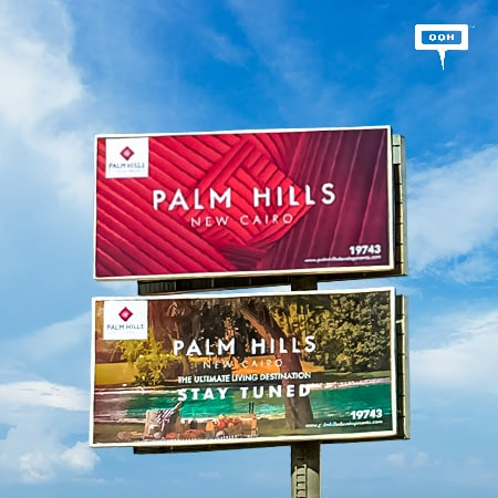 Palm Hills expands its territory to New Cairo with an OOH teaser campaign