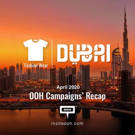 Top-notch fashion brands rise up in April with OOH ads across Sheikh Zayed Road, Dubai