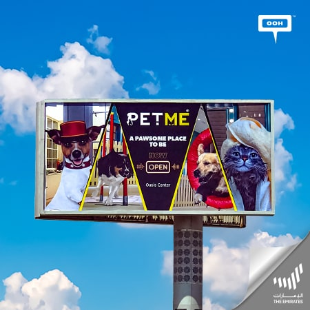 PETME climbs up Dubai's billboards to announce its opening in Oasis Center