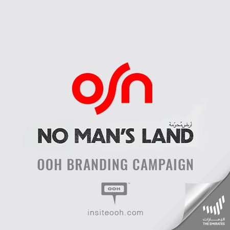 "OSN proves they are ""Behind every great work"" on the billboards of Dubai"
