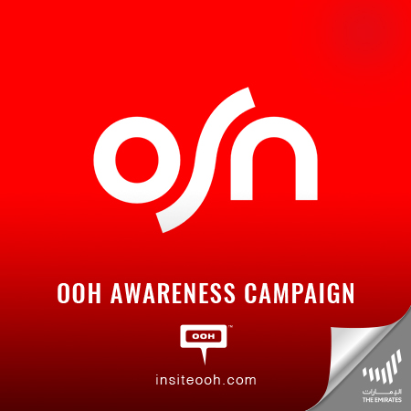OSN shows up on Dubai's billboards to exclusively bring your favorites shows