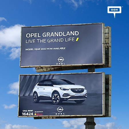 """Opel Grandland Allows Its Customers to """"Live The Grand Life"""" on Egypt's Hot OOH Spots"""