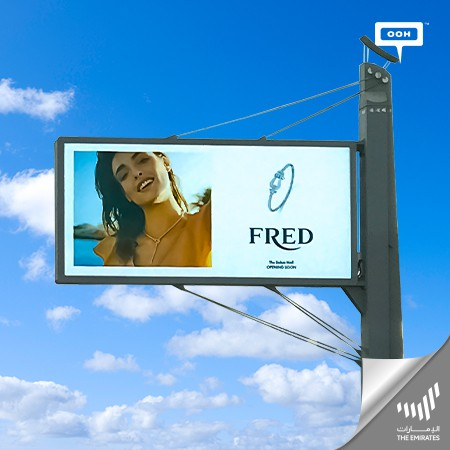 Fred Declares on Dubai's Billboards the Inauguration of a Branch at Dubai Mall